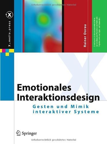 Emotionales Interaktionsdesign: Gesten und Mimik interaktiver Systeme (X.media.press)