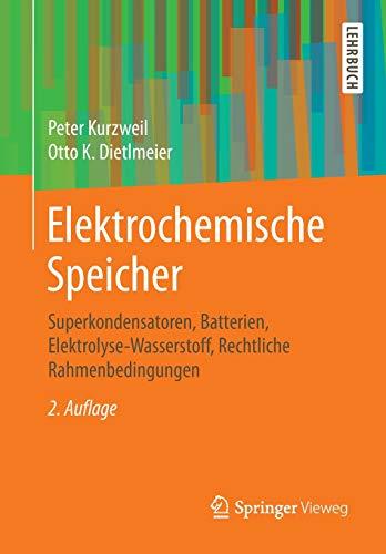 Elektrochemische Speicher: Superkondensatoren, Batterien, Elektrolyse-Wasserstoff, Rechtliche Rahmenbedingungen