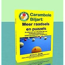 Carambole Biljart - Meer raadsels en puzzels: Volledige tafelopstellingen om snel geavanceerde speelvaardigheden te ontwikkelen!!