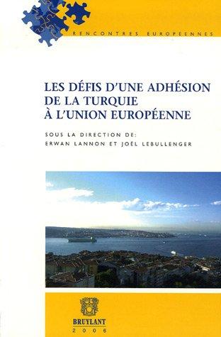 Les défis d'une adhésion de la Turquie à l'Union européenne par Erwan Lannon, Joël Lebullenger, Collectif