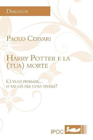 Harry Potter Philosophie - Harry Potter E La (Tua)