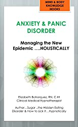 Anxiety and Panic Disorder - Managing the New Epidemic Holistically