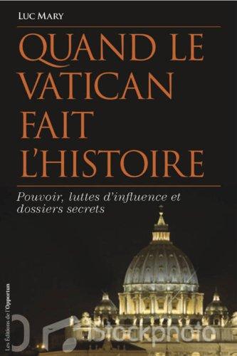 Quand le Vatican fait l'histoire