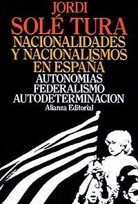 Descargar Libro Nacionalidades y nacionalismos en España: Autonomías, Federalismo, Autodeterminación (Libros Singulares (Ls)) de Jordi Solé Tura