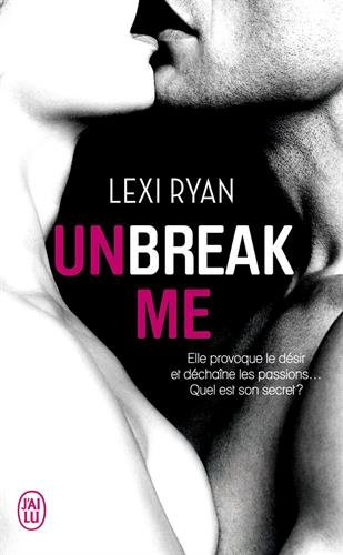Unbreak me, Tome 1 :