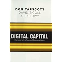 Digital Capital: Harnessing the Power of Business Webs by Don Tapscott (2000-05-31)