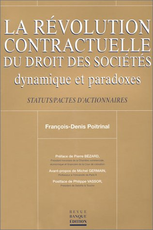 La Révolution contractuelle du droit des sociétés : Dynamique et paradoxes