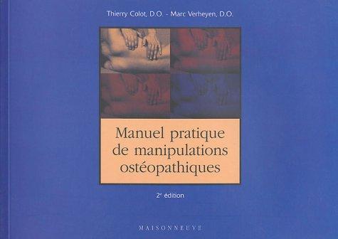 Manuel pratique de manipulations ostéopathiques. par Thierry Colot, Marc Verheyen