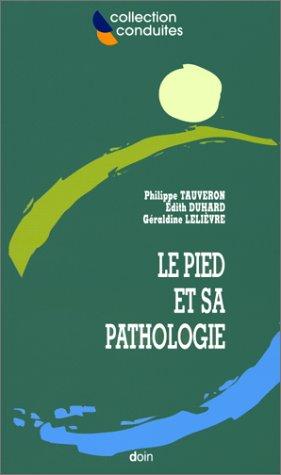 Le pied et sa pathologie