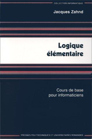 Logique élémentaire : cours de base pour informaticiens