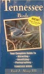 All About Tennessee Birds: Your Complete Guide by Fred J. Alsop (1997-08-01)