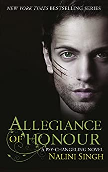 Allegiance of Honour: Book 15 (The Psy-Changeling Series) by [Singh, Nalini]