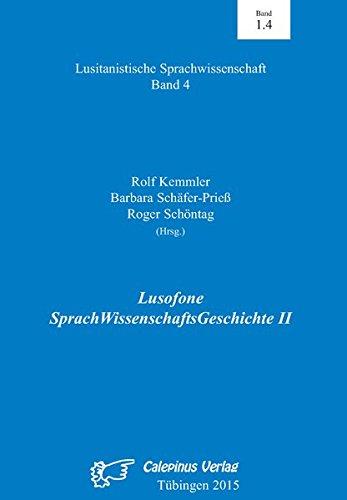 Lusofone SprachWissenschaftsGeschichte II (Lusitanistische Sprachwissenschaft)