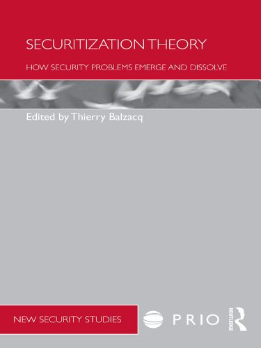 Securitization Theory: How Security Problems Emerge and Dissolve (PRIO New Security Studies) (English Edition)