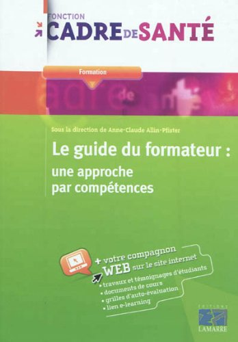 Le guide du formateur: Une approche par compétences