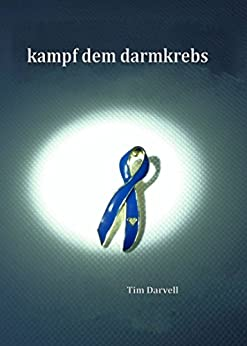 Kampf dem Darmkrebs (German Edition) by [Darvell, Tim]