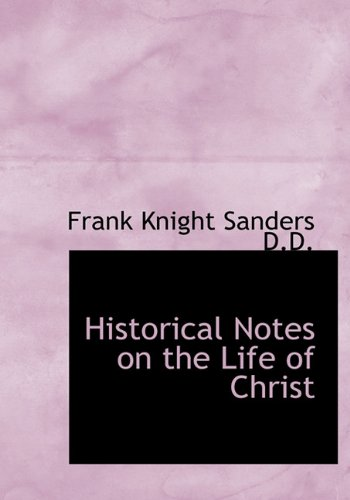 Historical Notes on the Life of Christ