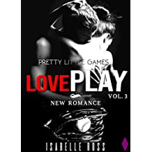 Love PLAY / Pretty Little Games (Vol. 3): (New Romance Adulte)
