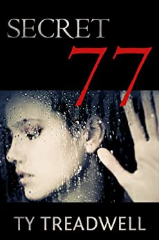 Secret 77 by [Treadwell, Ty]