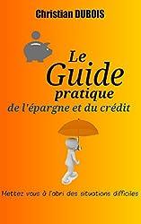 Le guide pratique de l'épargne et du crédit
