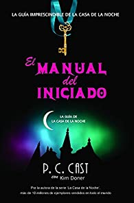 El manual del iniciado par P.C Cast