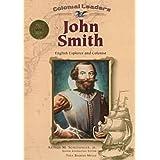 John Smith: English Explorer and Colonist (Colonial Leaders) by Tara Baukus Mello (2000-03-02)
