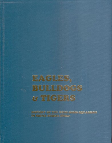 Eagles, Bulldogs & Tigers: History of the 22nd Bomb Squadron in China-Burma-India -