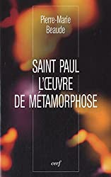 Saint Paul : L'oeuvre de métamorphose