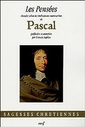 Les Pensées : Classées selon les indications manuscrites de Pascal