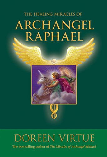 Healing Miracles Of Archangel Raphael (Hardcover)