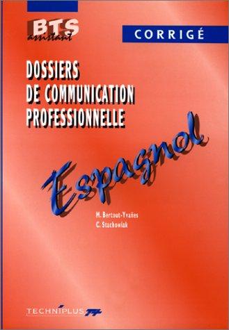 ESPAGNOL BTS ASSISTANT  DOSSIERS DE COMMUNICATION PROFESSIONNELLE. : Corrigé