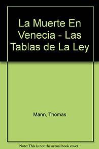 La Muerte En Venecia - Las Tablas de La Ley par Thomas Mann