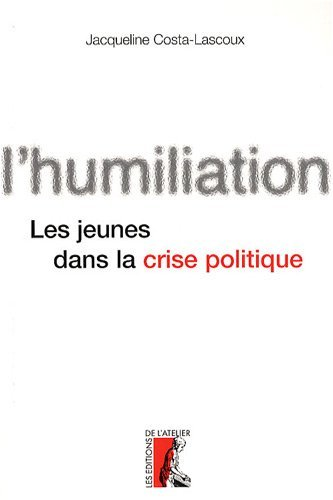 L'humiliation. Les jeunes dans la crise politique
