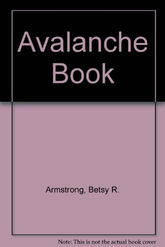 The Avalanche Book by Armstrong, Betsy R., Williams, Knox, Armstrong, Richard L. (1992) Paperback