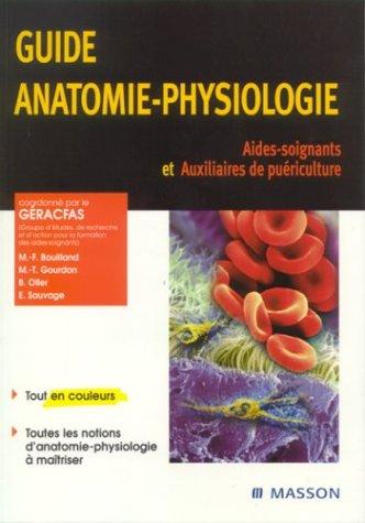 Guide anatomie-physiologie : Aides-soignants et auxiliaires de puériculture