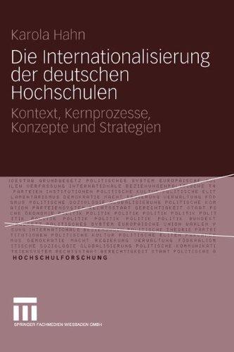 Die Internationalisierung der deutschen Hochschulen: Kontext, Kernprozesse, Konzepte und Strategien (Hochschulforschung) (German Edition)