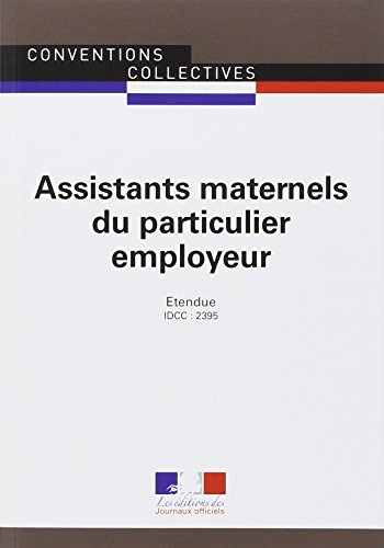 Assistants maternels du particulier employeur - Convention collective nationale tendue 4me dition - Brochure 3317 - IDCC : 2395