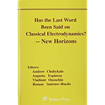 Has the Last Word Been Said on Classical Electrodynamics?