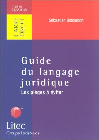 Guide du langage juridique : Les pièges à éviter (ancienne édition)