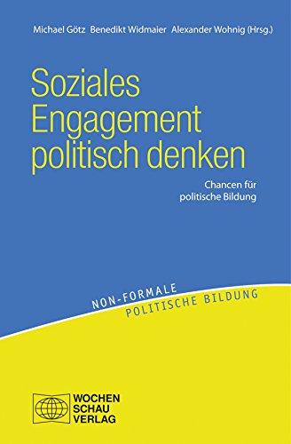 Soziales Engagement politisch denken: Chancen für Politische Bildung (non-formale politische Bildung)