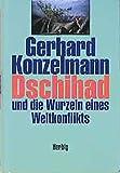 Dschihad und die Wurzeln eines Weltkonflikts - Gerhard Konzelmann