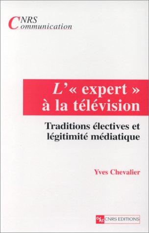L'expert à la télévision : Traditions électives et légitimité médiatique par Yves Chevalier