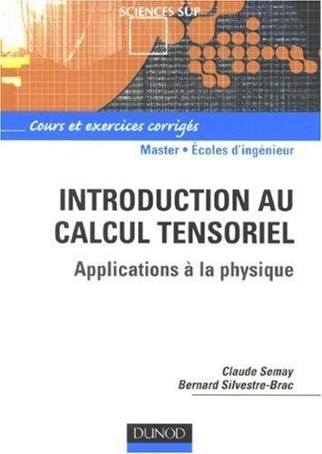 Introduction au calcul tensoriel : Applications  la physique de Claude Semay (5 septembre 2007) Broch