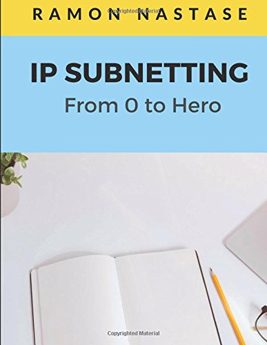 IP Subnetting: From 0 to Hero: Quick Guide for Mastering in just 4 Simple step IP Subnetting of any Computer Network (Computer Networking Series)
