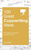 100 Great Copywriting Ideas (100 Great Ideas)