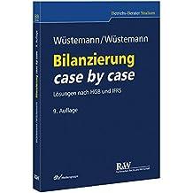 Bilanzierung case by case: Lösungen nach HGB und IFRS (Betriebs-Berater Studium - BWL case by case)