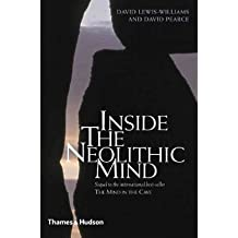 [( Inside the Neolithic Mind: Consciousness, Cosmos and the Realm of the Gods )] [by: J. David Lewis-Williams] [Oct-2005]
