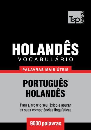 Vocabulário Português-Holandês - 9000 palavras mais úteis (Portuguese Edition) por Andrey Taranov