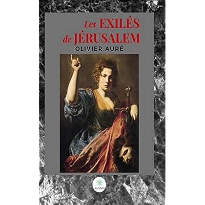 Les exilés de Jérusalem: Roman historique