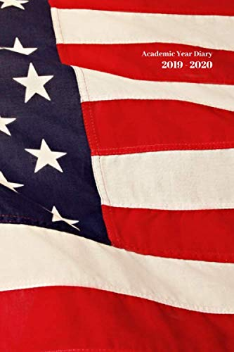 2019-2020 Academic Diary Week to View A5 Organiser Planner: Starts 1 August 2019 Until 31 July 2020. Stars And Stripes USA Flag Design Diary. ... Repelling Matte Front Cover. High Quality.